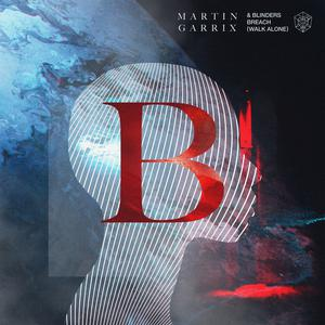 Breach (Walk Alone) 2018 Martin Garrix; Blinders