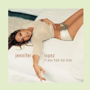 If You Had My Love 2016 Jennifer Lopez
