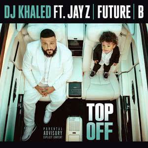 Top Off 2018 DJ Khaled