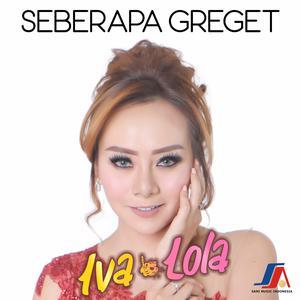 Seberapa Greget dari Iva Lola
