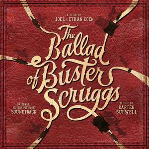 The Ballad of Buster Scruggs (Original Motion Picture Soundtrack) 2018 Carter Burwell