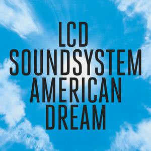 american dream 2017 LCD Soundsystem