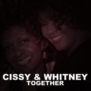 Cissy & Whitney Together