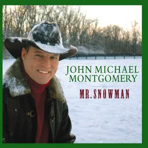 Mr. Snowman 2003 John Michael Montgomery