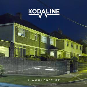 I Wouldn't Be - EP 2017 Kodaline