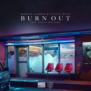 Burn Out 2018 Martin Garrix; Justin Mylo; Dewain Whitmore