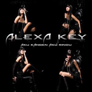 Aku Kangen Aku Rindu – Single dari Alexa Key