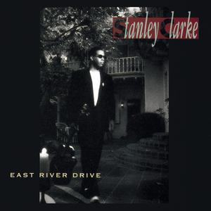 East River Drive 1993 Stanley Clarke