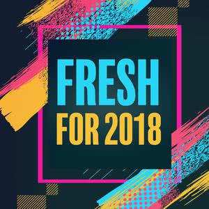 Fresh For 2018 2018 Various Artists