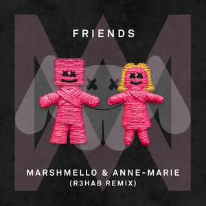 FRIENDS (R3hab Remix) 2018 Marshmello; Anne-Marie