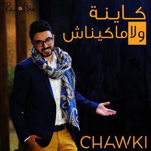 Kayna Wla Makaynach dari Chawki