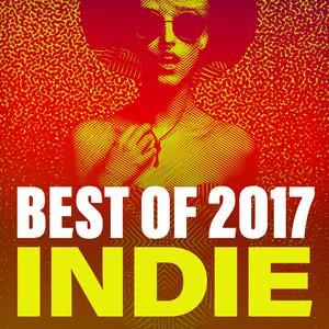 Best Of 2017 Indie 2017 Various Artists