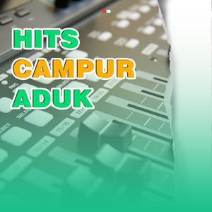 Hits Campur Aduk 2018 Various Artists
