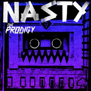 Nasty (Remixes) 2015 The Prodigy