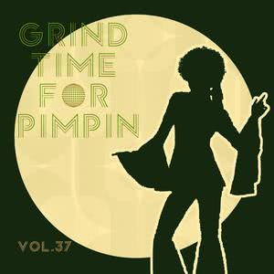 Grind Time For Pimpin,Vol.37 2017 Various Artists