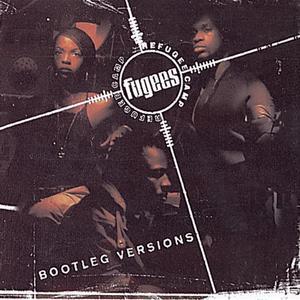 Bootleg Versions dari Fugees