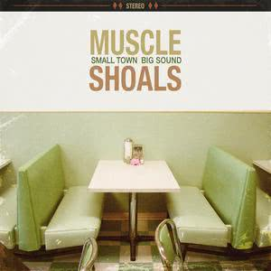 Muscle Shoals: Small Town, Big Sound 2018 Various Artists