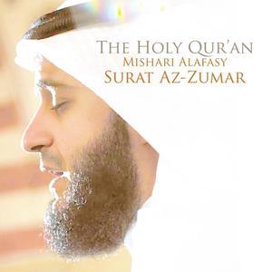 Surat Az-Zumar - Chapter 39 - The Holy Quran (Koran) dari Shaykh Mishari Alafasy