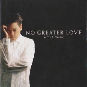 No Greater Love dari Jeffry S. Tjandra