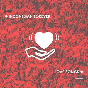 Indonesian Forever Love Songs 2017 Various Artists