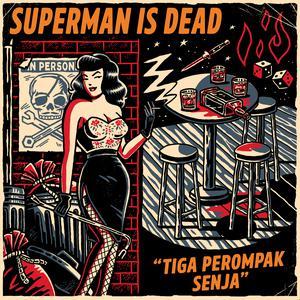 Tiga Perompak Senja dari Superman Is Dead