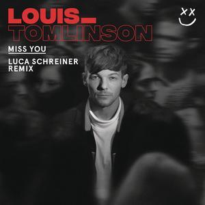 Miss You (Luca Schreiner Remix) 2017 Louis Tomlinson