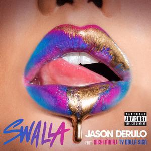 Swalla (feat. Nicki Minaj & Ty Dolla $ign) 2017 Jason Derulo; Nicki Minaj; Ty Dolla $ign