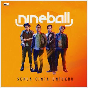 Semua Cinta Untukmu - Single dari Nineball