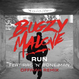Run (feat. Rag'n'Bone Man) [Offaiah Remix] 2018 Bugzy Malone; Rag'N'Bone Man
