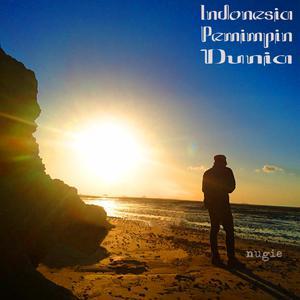 Indonesia Pemimpin Dunia dari Nugie