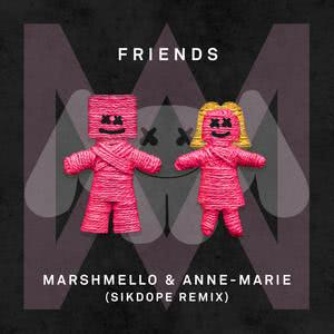 FRIENDS (Sikdope Remix) 2018 Marshmello; Anne-Marie