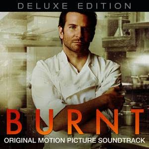 Burnt (Deluxe Edition) [Original Motion Picture Soundtrack] 2015 Various Artists