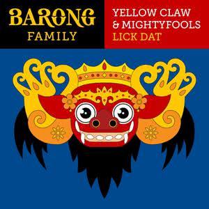 Lick Dat 2017 Yellow Claw; Mightyfools