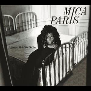 I Wanna Hold On To You 1993 Mica Paris