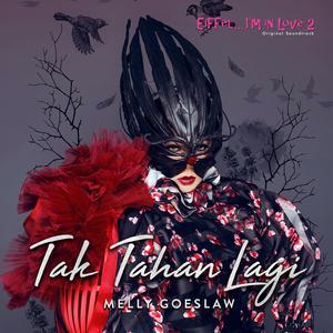 "Tak Tahan Lagi (From ""Eiffel... I'm In Love 2"") - Single 2017 Melly Goeslaw"