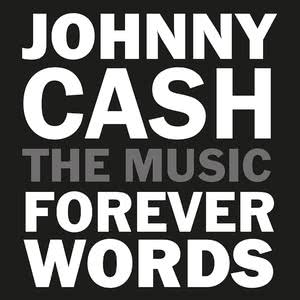 Johnny Cash: Forever Words 2018 Various Artists
