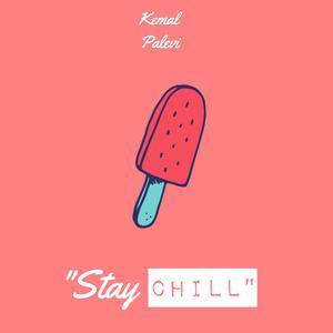 Stay Chill dari Kemal Palevi