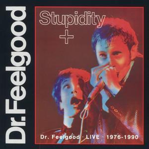 Stupidity + 2003 Dr. Feelgood