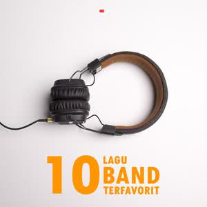 10 Lagu Band Terfavorit 2018 Various Artists