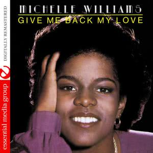 Give Me Back My Love (Digitally Remastered) 2013 Michelle Williams