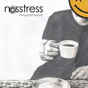 Perspektif Bodoh, Vol. 1 dari Nosstress