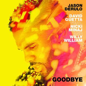 Goodbye (feat. Nicki Minaj & Willy William) 2018 Jason Derulo; David Guetta; Nicki Minaj; Willy William