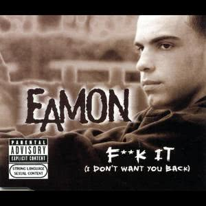 F**K It (I Don't Want You Back) 2004 Eamon