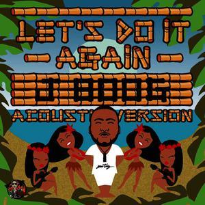 Let's Do It Again - Acoustic Mix