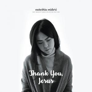 Thank You Jesus, Pt. 1 dari Natashia Midori