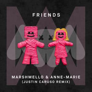 FRIENDS (Justin Caruso Remix) 2018 Marshmello; Anne-Marie