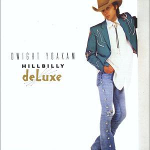 Hillbilly Deluxe 2009 Dwight Yoakam