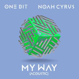 My Way (Acoustic) 2018 One Bit; Noah Cyrus