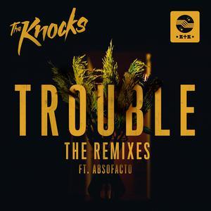 TROUBLE (feat. Absofacto) [Remixes]