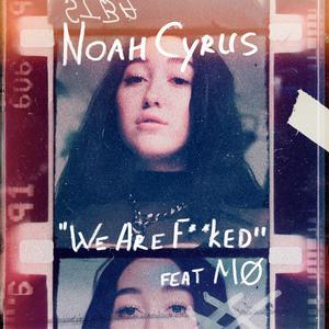 We Are... 2018 Noah Cyrus; MØ